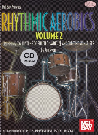 Rhythmic Aerobics, Volume 2: Drumming for Rhythms of Shuffle, Swing, 6/8 and Odd Time Signatures [With CD (Audio)]